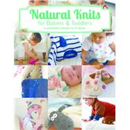 Natural Knits for Babies & Toddlers by Barrett, Tina, 9781784941680