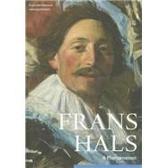 Frans Hals: A Phenomenon by Hals, Frans (ART); Erftemeijer, Antoon, 9789462081680
