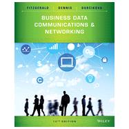 Business Data Communications and Networking, Twelfth Edition by FitzGerald, 9781118891681