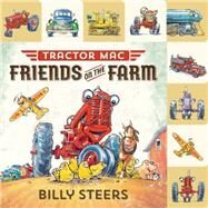 Lift-the-Flap Tab: Tractor Mac: Friends on the Farm by Steers, Billy, 9780374301682