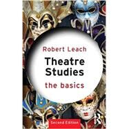 Theatre Studies: The Basics by Leach; Robert, 9780415811682