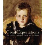 Great Expectations : John Singer Sargent Painting Children by Gallati, Barbara Dayer; Hirshler, Erica E.; Ormond, Richard, 9780821261682