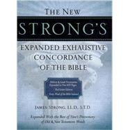 New Strong's Expanded Exhaustive Concordance of the Bible by Strong, James, 9781418541682