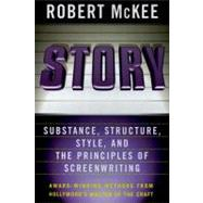 Story: Substance, Structure, Style and the Principles of Screenwriting by McKee, Robert, 9780060391683