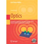 Optics : Learning by Computing, with Examples Using Maple, MathCad, Mathematica, and MATLAB by Moller, K. D., 9780387261683