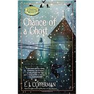 Chance of a Ghost by Copperman, E.J., 9780425251683