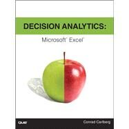 Decision Analytics Microsoft Excel by Carlberg, Conrad, 9780789751683