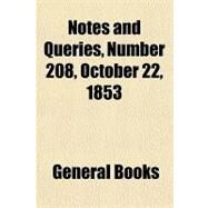 Notes and Queries, Number 206, October 8, 1853: A Medium of Inter-communication for Literary Men, Artists, Antiquaries, Geneologists, Etc. by , 9781153801683