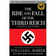 The Rise and Fall of the Third Reich A History of Nazi Germany by Shirer, William L.; Rosenbaum, Ron, 9781451651683