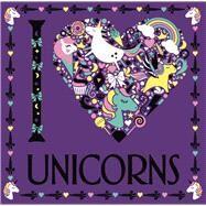 I Heart Unicorns by Eckel, Jessie, 9781454931683