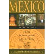 Mexico : From Montezuma to the Rise of the PAN by Suchlicki, Jaime, 9781597971683