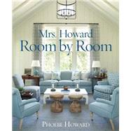 Mrs. Howard, Room by Room by Howard, Phoebe, 9781617691683
