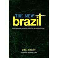 The New Brazil: Regional Imperialism and the New Democracy by Zibechi, Raul; Ryan, Ramor, 9781849351683