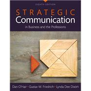 Strategic Communication in Business and the Professions, Books a la Carte by O'Hair, Dan; Friedrich, Gustav W.; Dixon, Lynda Dee, 9780134011684