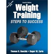 Weight Training: Steps to Success by Baechle, Thomas R., 9781450411684