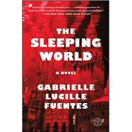The Sleeping World by Fuentes, Gabrielle Lucille, 9781501131684