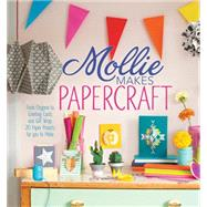 Mollie Makes Papercraft by Interweave, 9781632501684