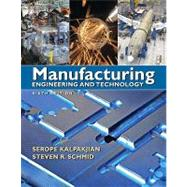 Manufacturing Engineering and Technology by Kalpakjian, Serope; Schmid, Steven, 9780136081685