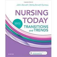 Nursing Today by Zerwekh, JoAnn, R.N.; Garneau, Ashley Zerwekh, Ph.D., R.N., 9780323401685