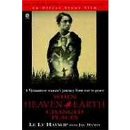 When Heaven and Earth Changed Places : Tie-in Edition by Hayslip, Le Ly (Author); Wurts, Jay (Author), 9780452271685