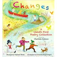 Changes: A Child's First Poetry Collection by Zolotow, Charlotte, 9781492601685