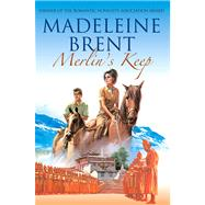Merlin's Keep by Brent, Madeleine, 9780285641686