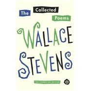 The Collected Poems by STEVENS, WALLACESERIO, JOHN N., 9781101911686