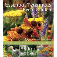 Essential Perennials for Every Garden: Selection, Care, and Profiles to over 110 Easy Care Plants by Roth, Sally; Courtier, Jane, 9781620081686