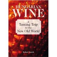 Hungarian Wine by Smyth, Robert, 9781905131686