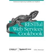 RESTful Web Services Cookbook : Solutions for Improving Scalability and Simplicity by Allamaraju, Subbu, 9780596801687