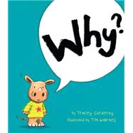 Why? by Corderoy, Tracey; Warnes, Tim, 9781589251687