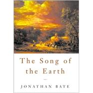 The Song of the Earth by Bate, Jonathan, 9780674001688