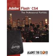 Adobe Flash CS4 : The Professional Portfolio by Against The Clock Team, 9780981521688