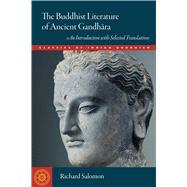 The Buddhist Literature of Ancient Gandhara by Salomon, Richard, 9781614291688