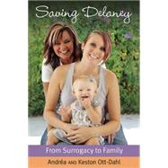 Saving Delaney by Ott-Dahl, Keston; Ott-Dahl, Andrea, 9781627781688