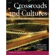 Crossroads and Cultures, Volume C: Since 1750 A History of the World's Peoples by Smith, Bonnie G.; Van De Mieroop, Marc; von Glahn, Richard; Lane, Kris, 9780312571689