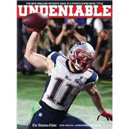 Undeniable: The New England Patriots' Road to a Fourth Super Bowl Title by Triumph Books, 9781629371689