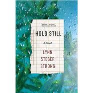 Hold Still by Strong, Lynn Steger, 9781631491689