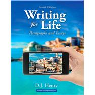 Writing for Life Paragraphs and Essays by Henry, D. J.; Kindersley, Dorling, 9780134021690