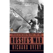 Russia's War A History of the Soviet Effort: 1941-1945 by Overy, Richard, 9780140271690