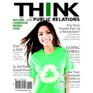THINK Public Relations by Wilcox, Dennis H.; Cameron, Glen T.; Reber, Bryan H.; Shin, Jae-Hwa, 9780205781690