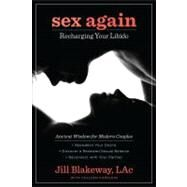 Sex Again : Recharging Your Libido by Blakeway, Jill, 9780761171690