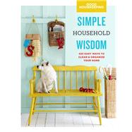 Good Housekeeping Simple Household Wisdom 425 Easy Ways to Clean & Organize Your Home by Unknown, 9781618371690