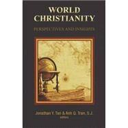 World Christianity by Tan, Jonathan Y.; Tran, Anh Q., 9781626981690