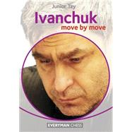 Ivanchuk: Move by Move by Tay, Junior, 9781781941690