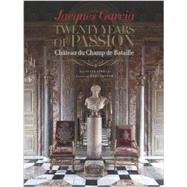 Jacques Garcia: Twenty Years of Passion: Chateau Du Champ De Bataille by Garcia, Jacques; Stella, Alain; Sander, Eric, 9782080201690