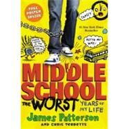 Middle School, The Worst Years of My Life by Patterson, James; Tebbetts, Chris; Park, Laura, 9780316101691