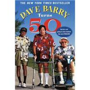 Dave Barry Turns Fifty by BARRY, DAVE, 9780345431691