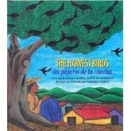 The Harvest Birds / Los pajaros de la cosecha by Blanca Lopez de Mariscal<R>Illustrated by Enrique Flores, 9780892391691