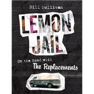 Lemon Jail by Sullivan, Bill, 9781517901691